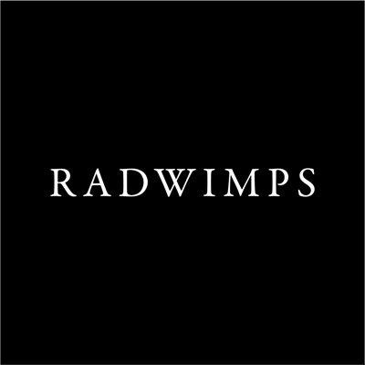 RADWIMPS @RADWIMPS