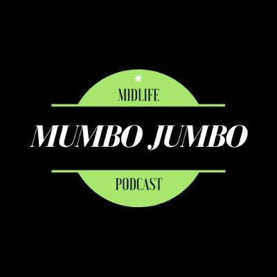 Midlife Mumbo Jumbo Podcast