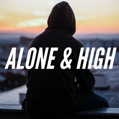 Alone & High