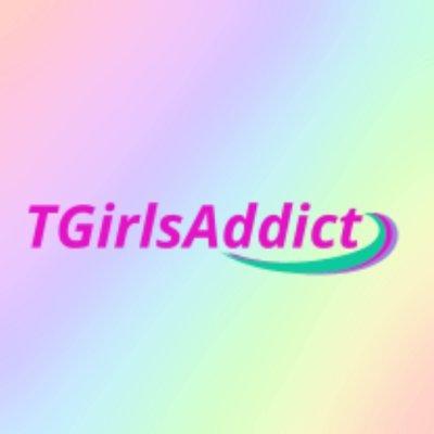 T Girls Addict (@TGirlsAddict )