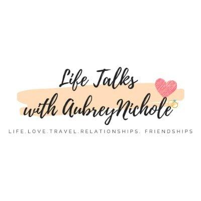 Life Talks with Aubrey Nichole