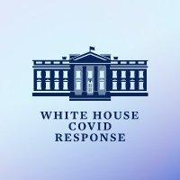 White House COVID-19 Response Team (@WHCOVIDResponse )