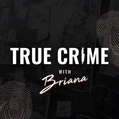 True Crime with Briana