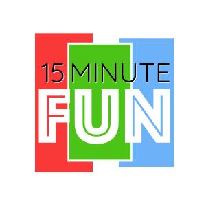 15 Minute Fun