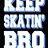 KSB...KeepSkatinBro