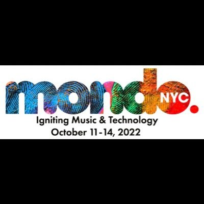 New York's 6th Annual Music, Arts & Technology, Conference & Showcase Festival - Live in New York & Online Worldwide - Oct. 11 - 14, 2022 #MondoNYC