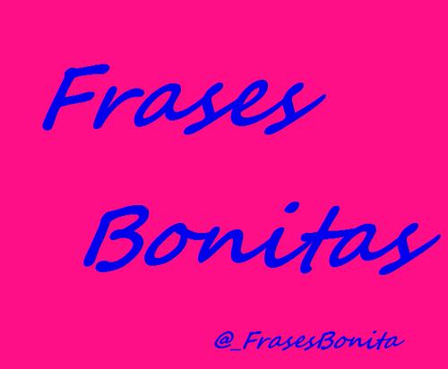 Frases Linda S: Frases Bonitas (@_FrasesBonita)