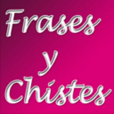 Frases, Chistes.. | Social Profile
