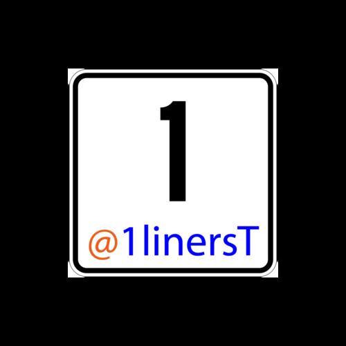 one-liners (@1linersT) | Twitter: https://twitter.com/1linerst