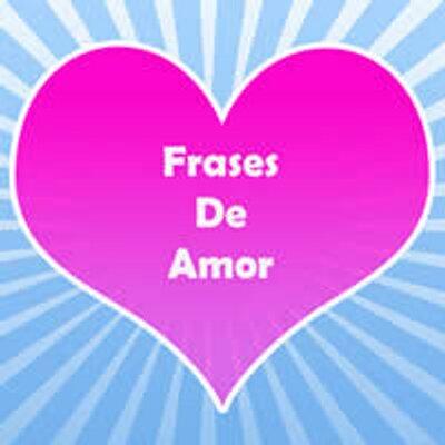 Frases Lindas Amor On Twitter Frases De Amor Cortas Para El 25 De