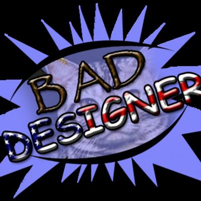 Bad Designer bad designer baddesigners