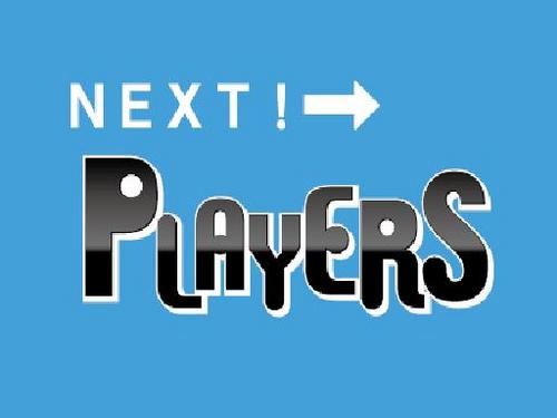 NEXT PLAYERS!