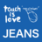 touch is love JEANS