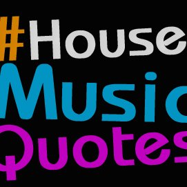House music quotes housemusicquote twitter for House music images