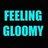 @FeelingGloomy