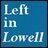 LeftinLowell.com