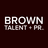 Brown Talent + PR