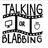 Talking or Blabbing