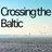 Crossing the Baltic