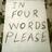 in 4 words please
