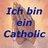 Ich Bin Ein Catholic