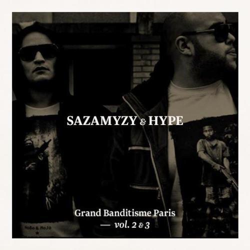sazamyzy et hype grand banditisme paris vol.1