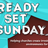 Ready Set Sunday