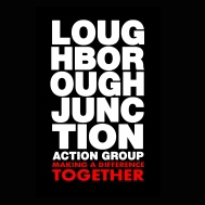 Loughborough Junction Action Group An independent group of people who live or work in Loughborough Junction in south-east London sharing the common aim of regenerating and improving the area and the lives of the people who live there.