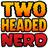 The Two-Headed Nerd (@twoheadednerd) Twitter profile photo