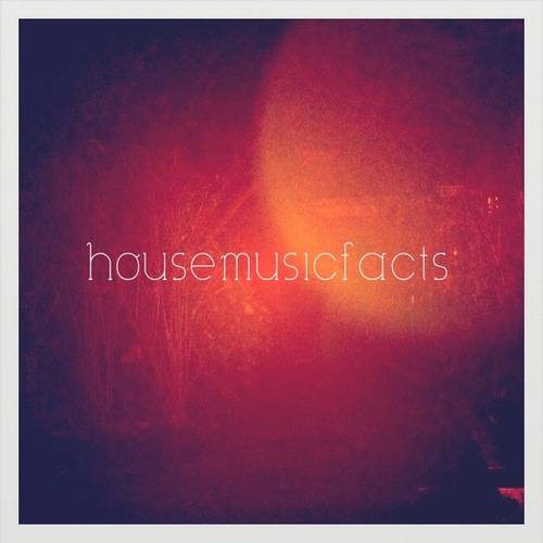House music facts housemusicfacts twitter for House music facts