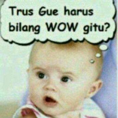 Terus Gue Harus Bilang Wow Gitu Twitter