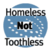 HomelessNotToothless