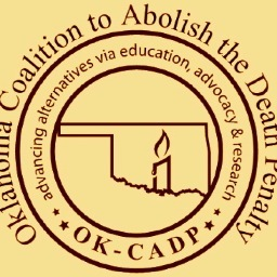 Oklahoma Coalition to Abolish the Death Penalty. Advancing alternatives to the death penalty in Oklahoma via education, advocacy & research since 1976.