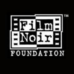 Film Noir Foundation Profile