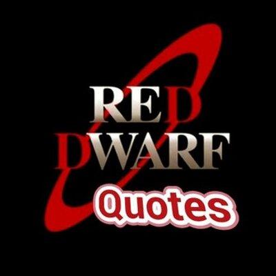 Red Dwarf Quotes (@Reddwarfquotes) | Twitter