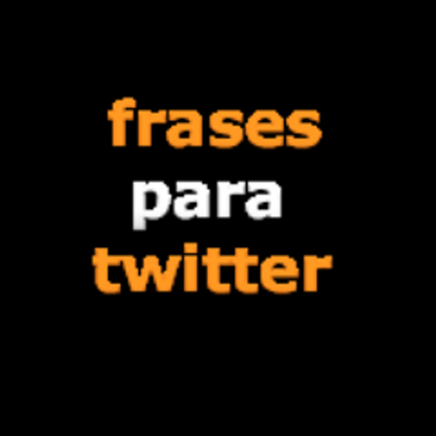 Frases Para Twittter On Twitter Phrasesmusices No