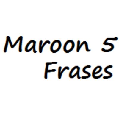 Maroon5 Frases At Frasesmaroon5 Twitter