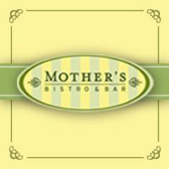 Mother's Bistro
