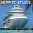 HowToCruise
