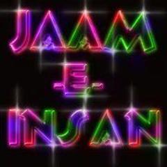 JAAM-E-INSAN
