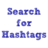 Search for Hashtags