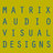 Matrix AV Designs