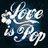 Love is Pop