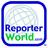 Reporter World™