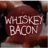 whiskeybacon
