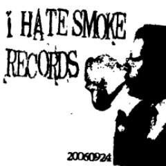 I HATE SMOKE RECORDS Social Profile