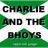 Charlie and theBhoys