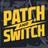 PatchAndSwitch