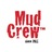 """MudCrewâ""""¢"""