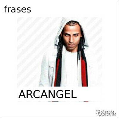 Frases Arcangel At Frasesarcangel4 Twitter